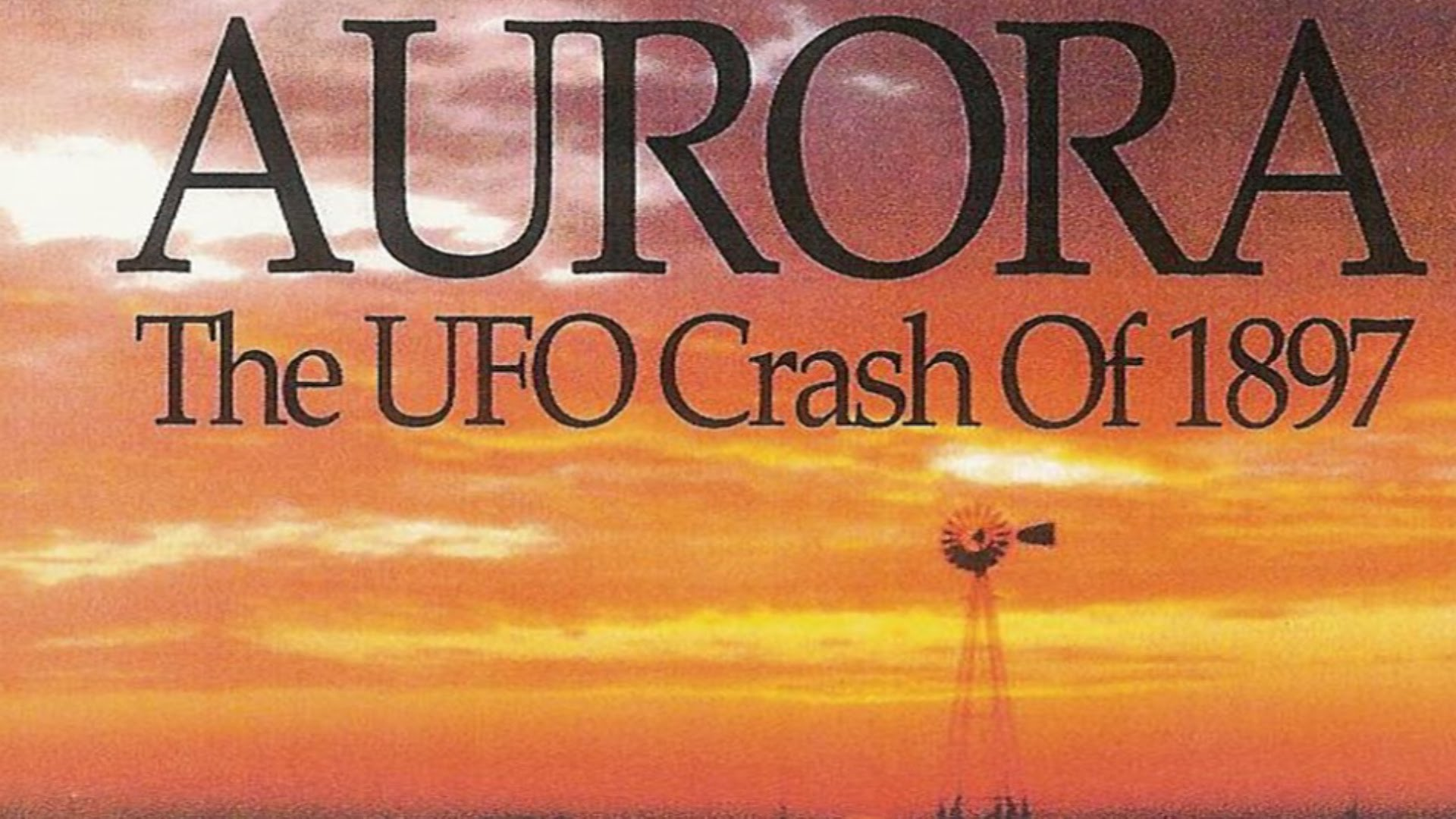 The Aurora UFO Incident Of 1897